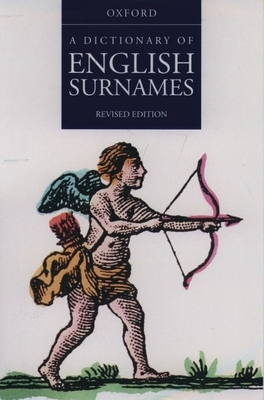 A Dictionary of English Surnames - Reaney, P H, and Reaney, Percy H, and Wilson, R M