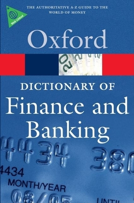 A Dictionary of Finance and Banking - Law, Jonathan (Editor)