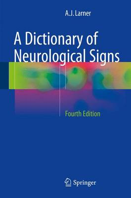 A Dictionary of Neurological Signs - Larner, Andrew