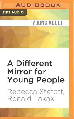 A Different Mirror for Young People: A History of Multicultural America - Stefoff, Rebecca, and Takaki, Ronald, and Al-Kaisi, Fajer (Read by)