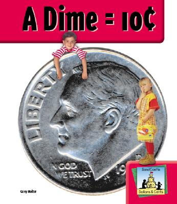 A Dime = 10 Cent - Molter, Carey, and Marx, Monica (Consultant editor)