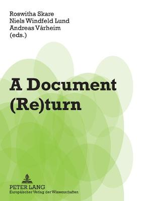 A Document (Re)Turn: Contributions from a Research Field in Transition - Skare, Roswitha (Editor)