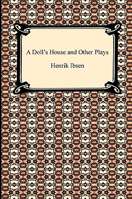 A Doll's House and Other Plays - Ibsen, Henrik Johan