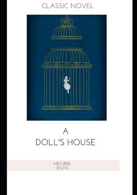 A Doll's House - Sharp, R Farquharson, and Ibsen, Henrik