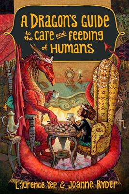 A Dragon's Guide to the Care and Feeding of Humans - Yep, Laurence, Ph.D., and Ryder, Joanne