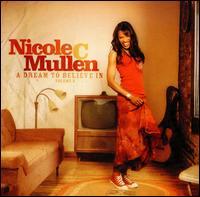 A Dream to Believe In, Vol. 2 - Nicole C. Mullen
