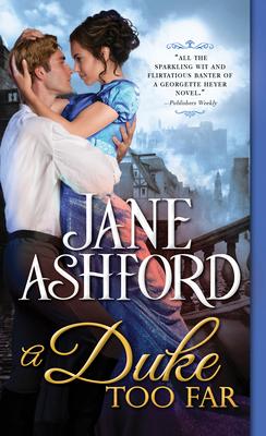 A Duke Too Far - Ashford, Jane