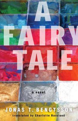 A Fairy Tale - Bengtsson, Jonas T