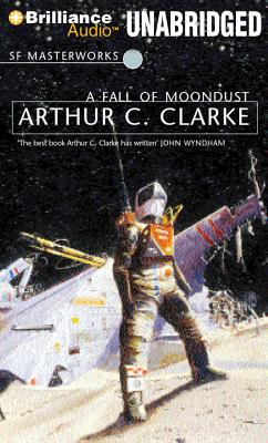 A Fall of Moondust - Clarke, Arthur C, and Wyman, Oliver (Read by)