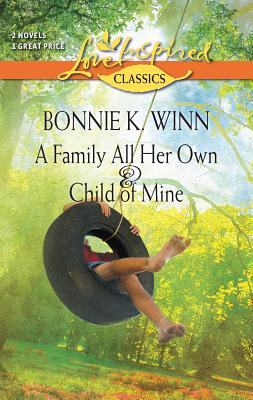 A Family All Her Own & Child of Mine - Winn, Bonnie K