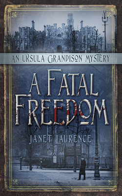 A Fatal Freedom: An Ursula Grandison Mystery 2 - Laurence, Janet
