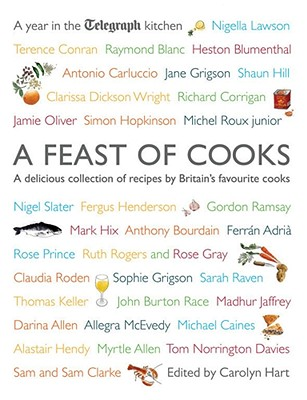 A Feast of Cooks: A Year in the Telegraph Kitchen - Hart, Carolyn
