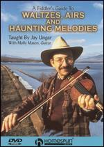 A Fiddler's Guide to Waltzes, Airs and Haunting Melodies