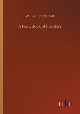 A Field Book of the Stars - Olcott, William Tyler