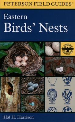 A Field Guide to Eastern Birds' Nests: United States East of the Mississippi River - Harrison, Hal H, and Houghton Mifflin Company, and Peterson