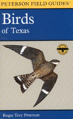 A Field Guide to the Birds of Texas: And Adjacent States - Peterson, Roger Tory (Editor), and Peterson, Roger Tory
