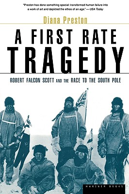 A First Rate Tragedy: Robert Falcon Scott and the Race to the South Pole -