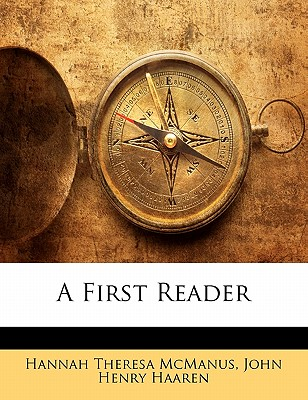 A First Reader - McManus, Hannah Theresa, and Haaren, John Henry