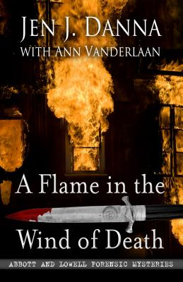 A Flame in the Wind of Death - Danna, Jen J, and Vanderlaan, Ann