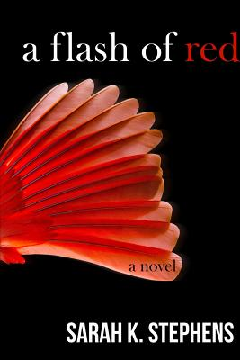 A Flash of Red - Stephens, Sarah K