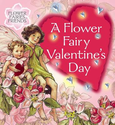 A Flower Fairy Valentine's Day - Barker, Cicely Mary