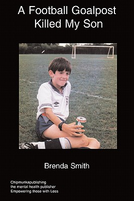 A Football Goalpost Killed My Son - Smith, Brenda, Professor
