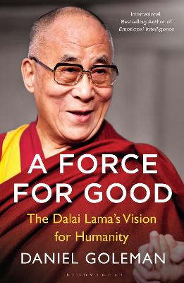 A Force for Good: The Dalai Lama's Vision for Our World - Goleman, Daniel