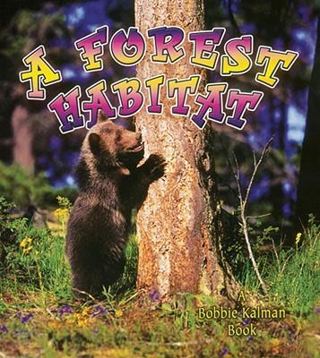 A Forest Habitat - Kalman, Bobbie