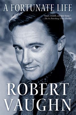 A Fortunate Life - Vaughn, Robert