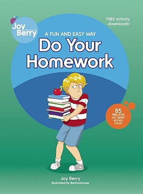 A Fun and Easy Way to Do Your Homework - Berry, Joy