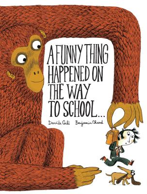 A Funny Thing Happened on the Way to School - Chaud, Benjamin