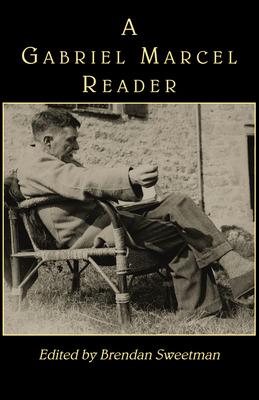 A Gabriel Marcel Reader - Marcel, Gabriel