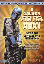 A Galaxy Far, Far Away [10th Anniversary Special Edition]