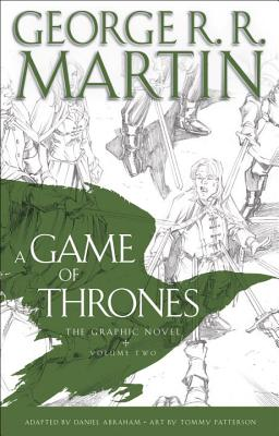 A Game of Thrones: The Graphic Novel: Volume Two - Martin, George R R, and Abraham, Daniel (Adapted by)