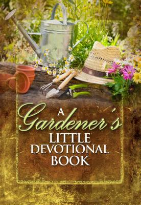 A Gardener's Little Devotional Book - Freeman-Smith