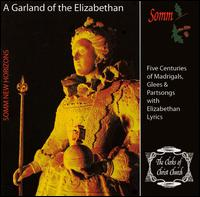 A Garland of the Elizabethan - Clerks of Christ Church (choir, chorus)