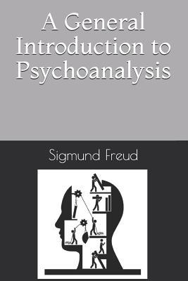 A General Introduction to Psychoanalysis - Freud, Sigmund