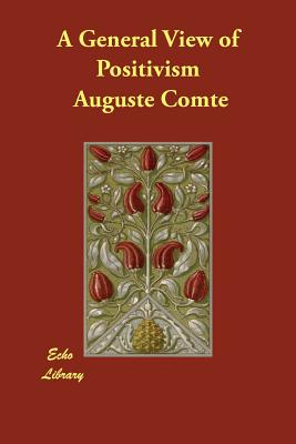 A General View of Positivism - Comte, Auguste