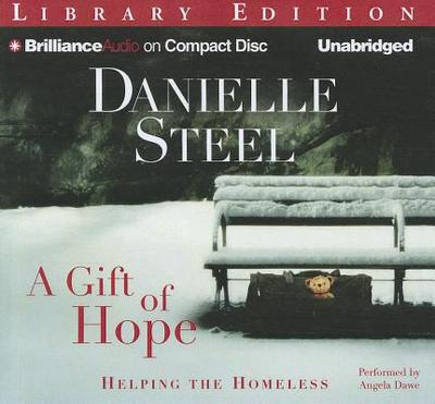 A Gift of Hope: Helping the Homeless - Steel, Danielle, and Dawe, Angela (Read by)