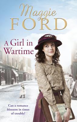 A Girl in Wartime - Ford, Maggie