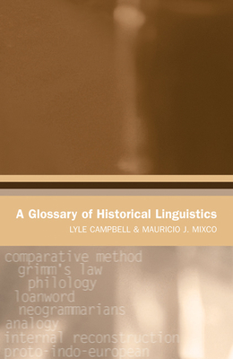 A Glossary of Historical Linguistics - Campbell, Lyle, and Mixco, Mauricio J