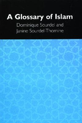 A Glossary of Islam - Tallis, Raymond, Professor