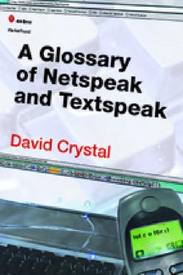 A Glossary of Netspeak and Textspeak - Crystal, David