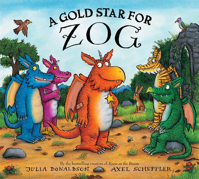 A Gold Star for Zog - Donaldson, Julia