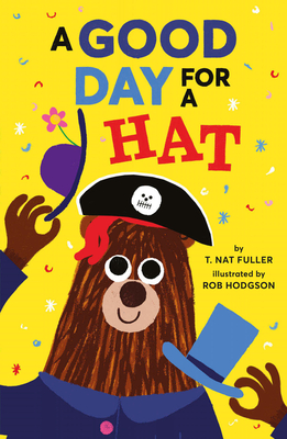 A Good Day for a Hat - Hodgson, Rob (Illustrator), and Fuller, T Nat