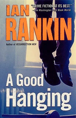 A Good Hanging: Short Stories - Rankin, Ian, New