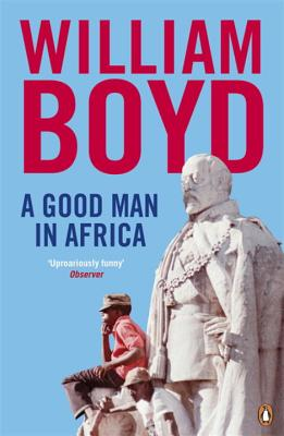 A Good Man in Africa - Boyd, William