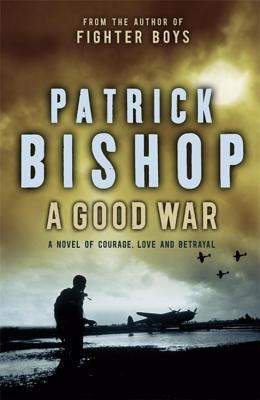 A Good War - Bishop, Patrick