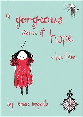 A Gorgeous Sense of Hope: A Love Fable - Magenta, Emma