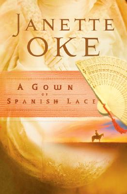 A Gown of Spanish Lace - Oke, Janette